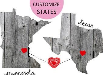 Minnesota loves Texas / Map custom States that you want.