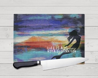 """Glass Cutting Board - Mermaid Emerson Quote """"Life is a Journey not a Destination""""  Kitchen Art for Your Countertop."""