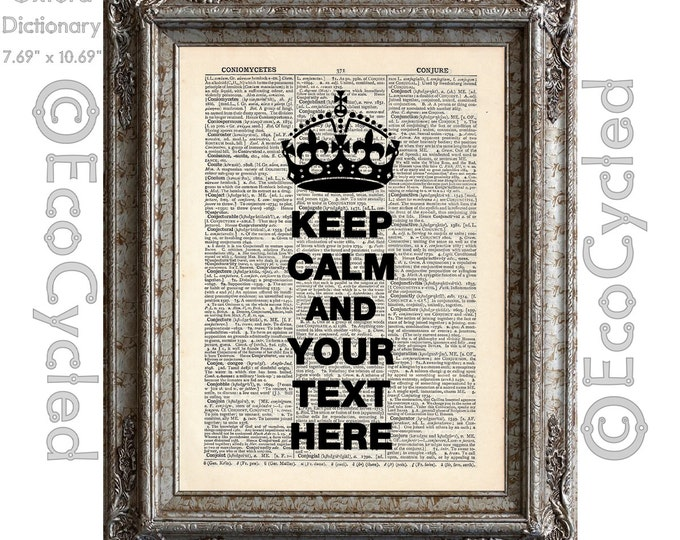 Custom Keep Calm with Crown Customized Personalized Keep Calm and Carry On on Vintage Upcycled Dictionary Art Print Book Art Print Recycled