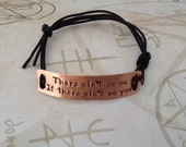 Supernatural Inspired Hand Stamped Bracelet 'There aint't no me, if there ain't no you'