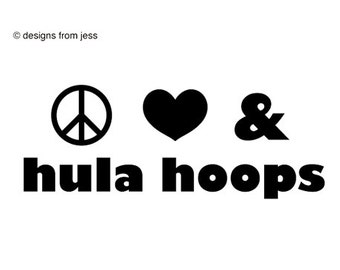 Peace Love & Hula Hoops - Car Decal