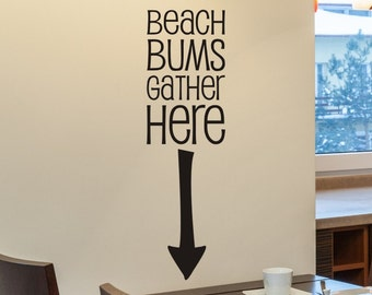 beach house wall decal Beach Bums Gather Here with arrow vinyl lettering living room or family room wall decoration