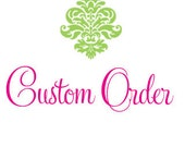 Custom order for: Jillian