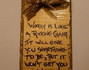 Worry Is Like A Rocking Chair . . . Handpainted Slate With Swarovski Crystals