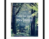 Printable Art Photography Take The Road Less Travelled 8x10