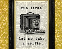 CAMERA PRINT Dictionary Print Upcycled Vintage Book Page Recycled Art, But First Let Me Take A Selfie