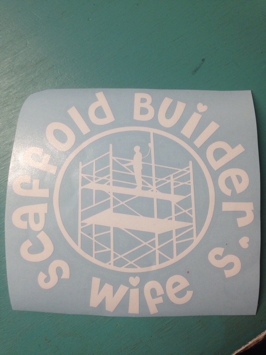scaffold builder s wife decal choose your color can be 128270zoom