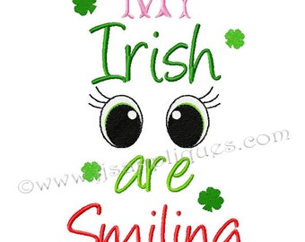 Instant Download - St Patricks Day Embroidery - My Irish Eyes are Smiling digitized embroidery designs in 4x4, 5x7 and 6x10 hoops