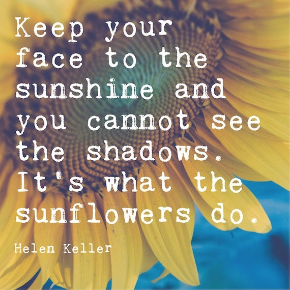 inspirational sunflower print helen keller quote