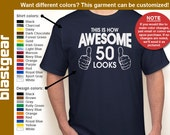 This Is How Awesome 50 Looks 50th Birthday T-shirt — Any color/Any size - Adult S, M, L, XL, 2XL, 3XL, 4XL, 5XL