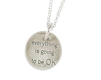 Everything is going to be OK  sterling necklace