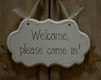 Welcome, please come in! Hand Painted Wooden Cottage Chic Sign -  Business - Office