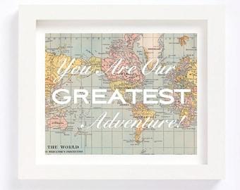 Printable - You Are Our Greatest Adventure Vintage World Map Kid Playroom Travel Nursery Wall Art Print digital design diy instant download