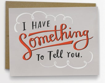 I Have Something To Tell You Card / BLANK INSIDE No. 206A-C