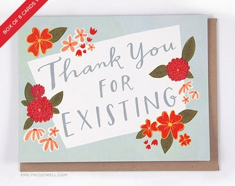 Box Set of 8 Cards Thank You For Existing by Emily McDowell