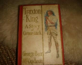 Vintage 1909 Truxton King A Story of Graustark George Barr Mc Cutcheon Vintage Fiction Illustrated