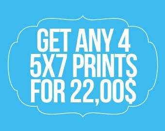 "Make your own set, Get any 4 Prints 5X7"" size of your choice"