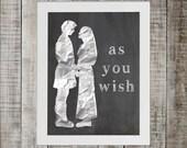 Princess Bride Pop Culture Print - 'as you wish'