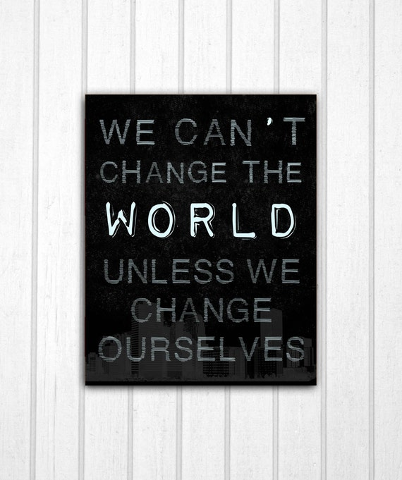 Items similar to Notorious Quote: We Can't Change the ...