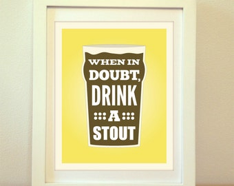 When in Doubt, Drink a Stout, Beer, Stout, Beer Art, Beer Print, Beer Poster, Bar Poster, Kitchen, Craft Beer Print, Beer Sign, Craft Beer