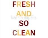 So Fresh, So Clean Art Print (Digital Download) (Maroon & Gold)