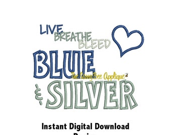 DD Live Breathe Bleed Blue & Silver Applique - Machine Embroidery - 3 Designs - 5x7 or Larger Hoop - Instant Download
