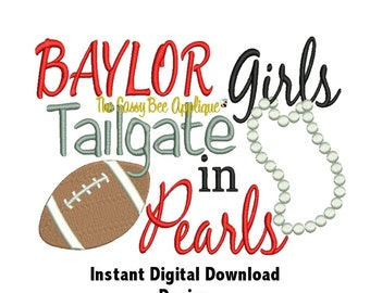 DD Baylor Girls Tailgate in Pearls - Football - Machine Embroidery - Includes Applique & Embroidery Only Versions - 2 Sizes