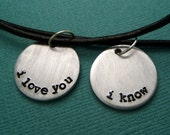 I Love You and I Know - A Pair of Hand Stamped Aluminum Necklaces
