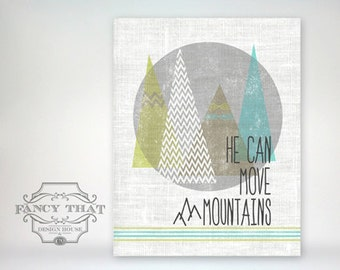 8x10 art print - He Can Move Mountains - Circle, Triangles, Chevrons, Stripes & worn textures, Typography Inspirational Poster Print