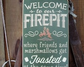 Wood Sign, Welcome To Our Firepit ,Where Friends and Marshmallows Get Toasted At The Same Time, Handmade, Word Art