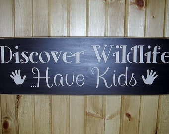Wood Sign, Discover Wildlife Have Kids, Kids, Family, Handmade, Word Art