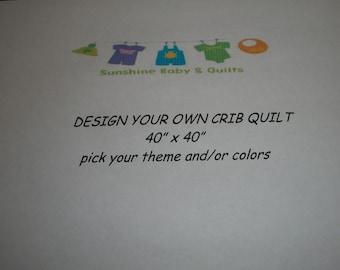 "Crib Quilt, design your own 40"" x 40"""