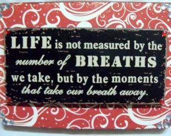 CLEARANCE - Life is Not Measures by the Number of Breaths Sign