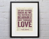 For Small Creatures Such As We The Vastness Is Bearable Only Through Love / Carl Sagan - Inspirational Quote Dictionary Page Print - DPQU054