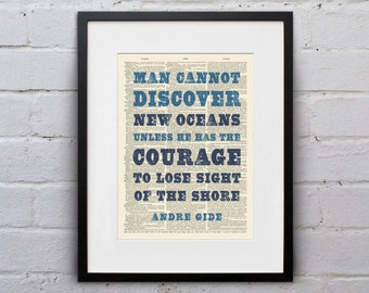 Man Cannot Discover New Oceans Unless He Has The Courage To Lose Sight Of The Shore / Andre Gide - Inspirational Quote Art Print - DPQU160