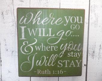 wooden sign, Where you go i'll go, subway art, wall decor,ruth 1:16,christian, inspirational