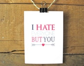 I hate everyone but you greeting card. Love greeting card. Funny love card. Sarcastic Love or Birthday card. Valentines Day Card.