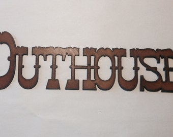 OUTHOUSE Western Sign made of Rustic Rusty Rusted Recycled Metal