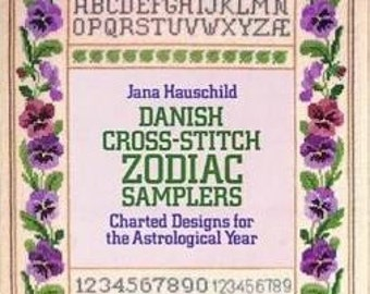 Danish Cross Stitch Zodiac Samplers Charted Designs for the Astrological Year Jana Hauschild Pattern Book Alphabets Rare Out of Print Motifs