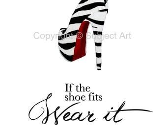 CHRISTIAN LOUBOUTIN Zebra Shoe Art Print, Fashion Quote 'If the shoe fits, wear it', Fashion Gifts, Wall Art, Home Decor