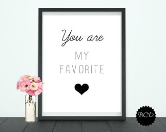 Instant Download-You are my favoritet-Digital Print-Typography-DIY Printable File