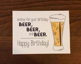 Wishes for your birthday: beer, beer, and beer. Happy Birthday!