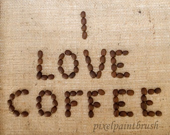 "DIGITAL DOWNLOAD, ""I Love Coffee"", Words Made of Coffee Beans, Burlap, Brown and Beige Photo, stock photo, available in print"