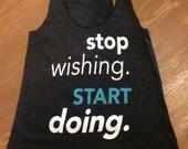 stop wishing. START doing. - Charcoal Grey Racerback Tank Top - SMALL