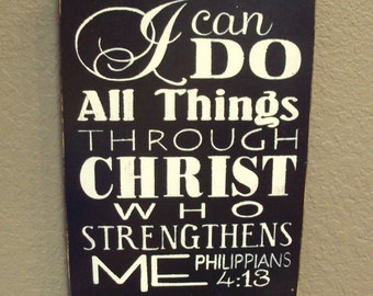 I Can Do All Things | Philippians 4:13 | Hand Painted Wooden Sign