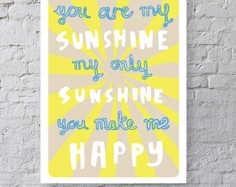 You are my Sunshine Print Poster
