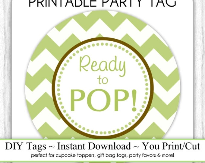 Instant Download - Light Lime Green Chevron She's Ready to Pop, Baby Shower Printable Party Tag, Cupcake Topper, DIY, You Print, You Cut