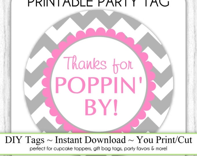 Instant Download - Gray Chevron and Hot Pink Thanks for Poppin By, Baby Shower Printable Party Tag, Cupcake Topper, DIY, You Print, You Cut
