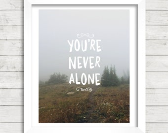 8x10 INSTANT DOWNLOAD - You're Never Alone - Forest - Photo Print - Art Print - Home & Nursery Decor - Typography