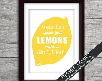 When Life Gives You Lemons Make a Gin and Tonic - Art Print (Featured in Sunshine and White) Customizable Kitchen Prints